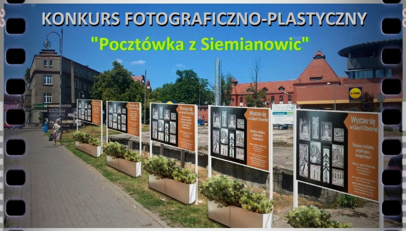 """Konkurs fotograficzno-plastyczny """"Pocztówka z Siemianowic"""""""
